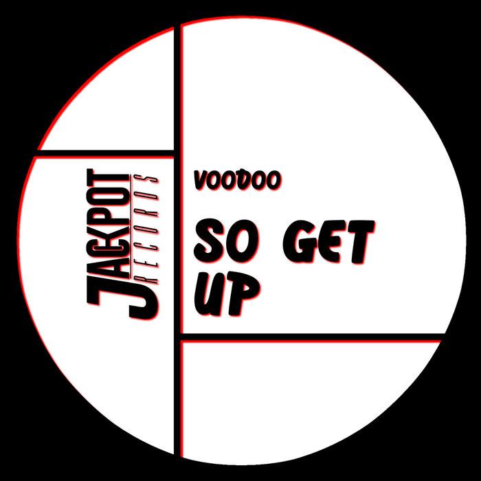 Voodoo (IT) - So Get Up