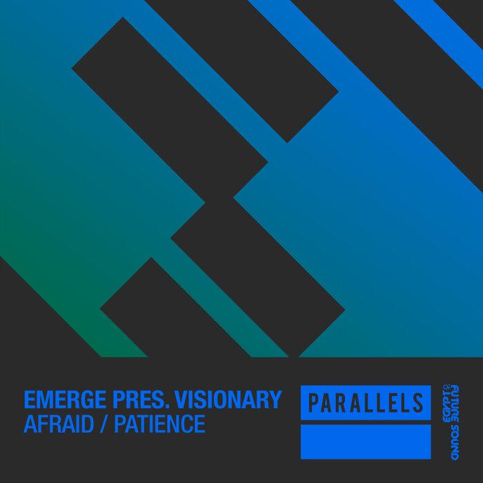 Emerge/Visionary (US) - Afraid/Patience