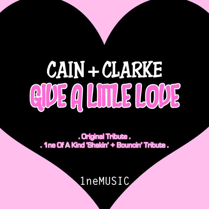 CAIN & CLARKE - Give A Little Love