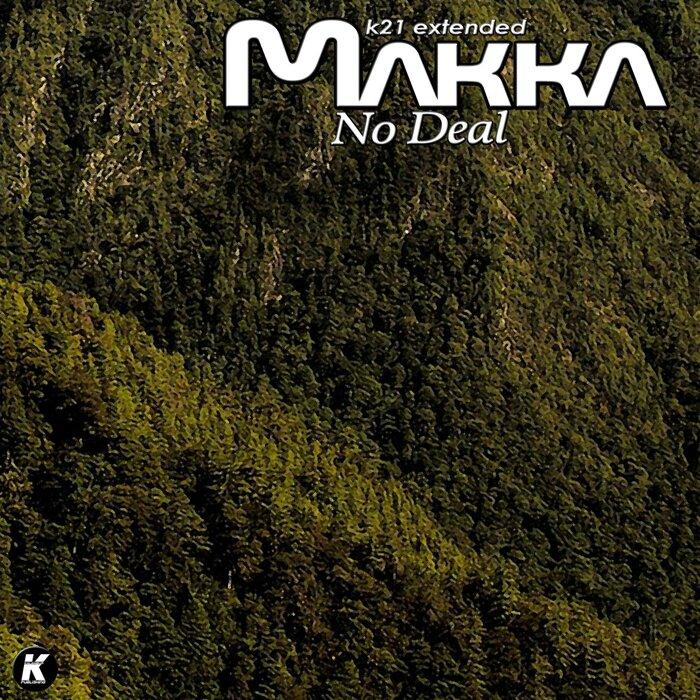 DJ Makka - No Deal (K21 Extended)