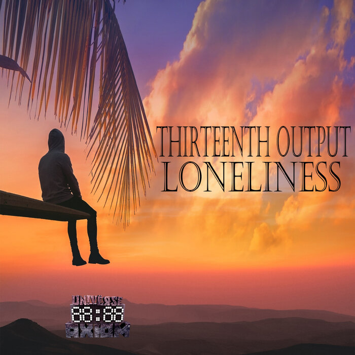 Download Thirteenth Output - Loneliness LP mp3
