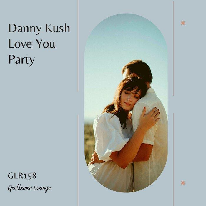 Danny Kush - Love You