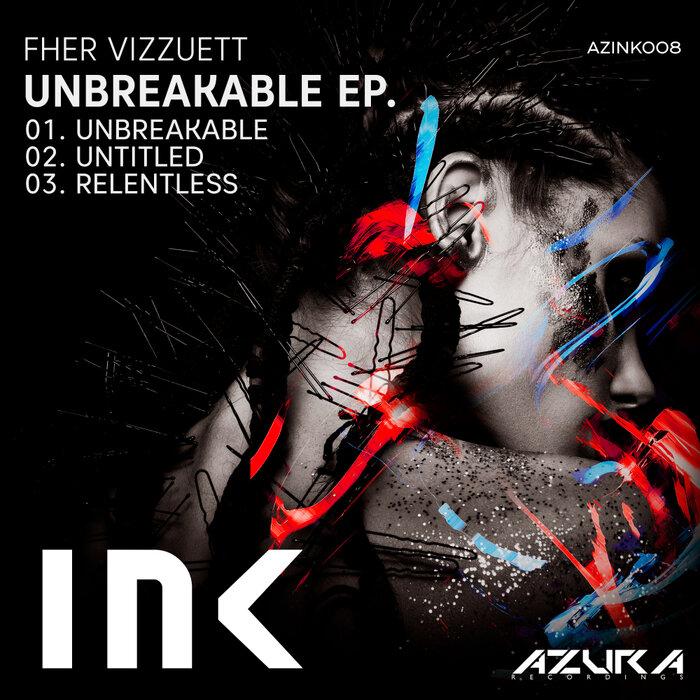Fher Vizzuett - Unbreakable EP
