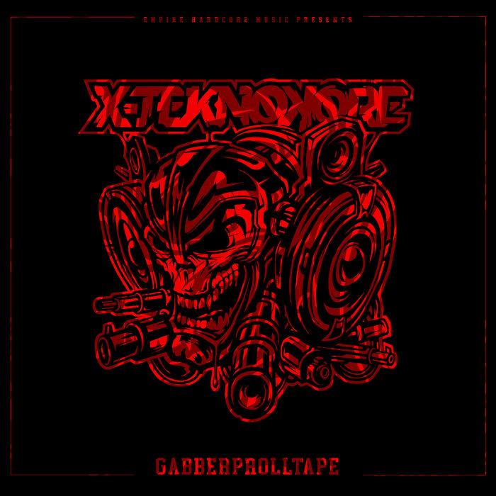 Download X-Teknokore - Gabberprolltape (Stream Edition) mp3