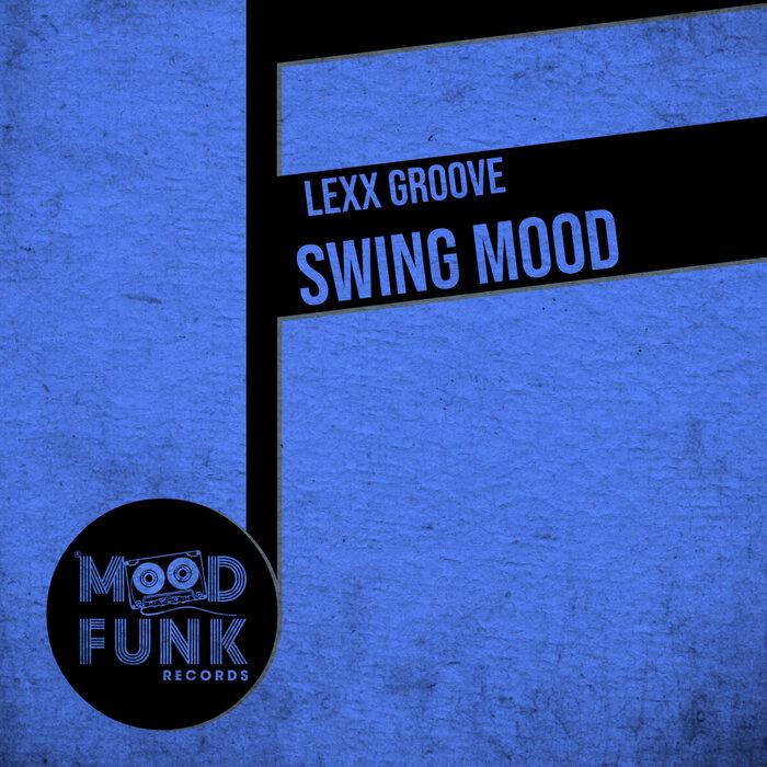 Lexx Groove - Swing Mood
