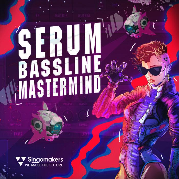 Singomakers - Serum Bassline Mastermind (Sample Pack Serum Presets/MIDI/WAV)