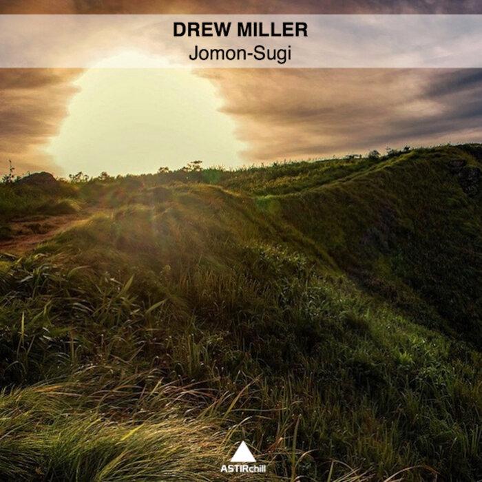 Drew Miller - Jomon Sugi
