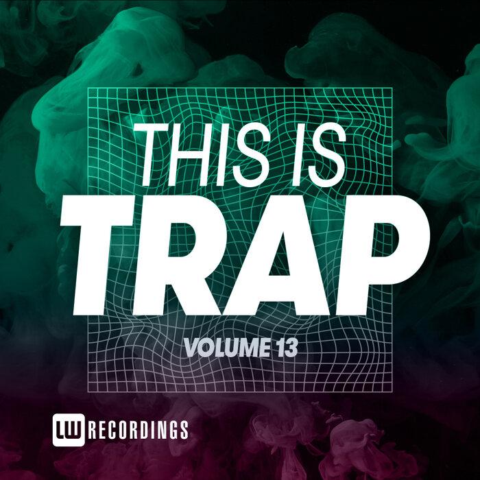 Download VA - This Is Trap, Vol. 13 [LWTITRAP13] mp3