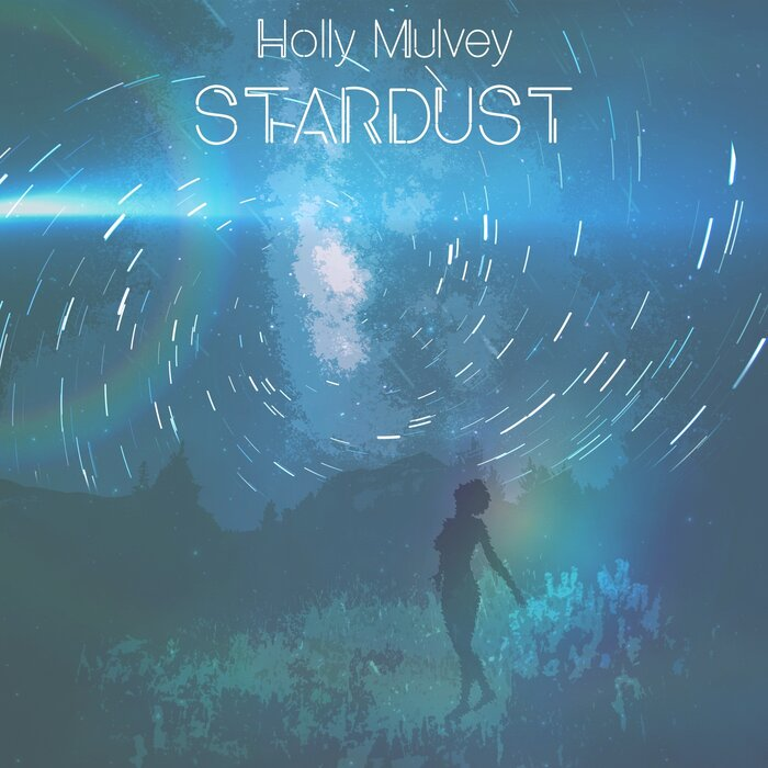 Holly Mulvey - Stardust