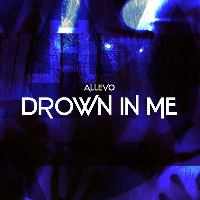 Allevo - Drown In Me