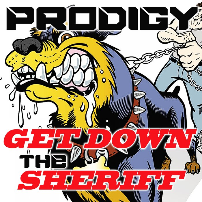 Prodigy - Get Down The Sheriff