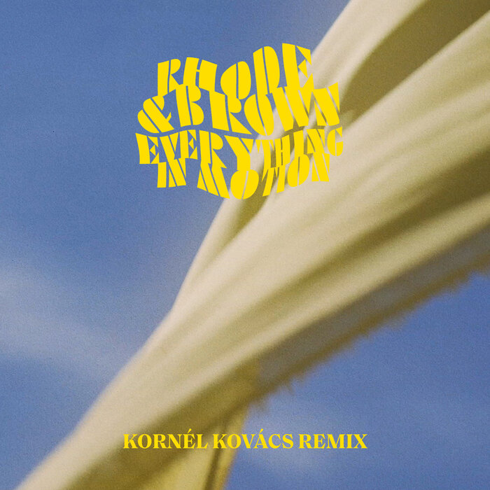 Rhode & Brown feat Indra Dunis - Everything In Motion (Kornel Kovacs Remix)