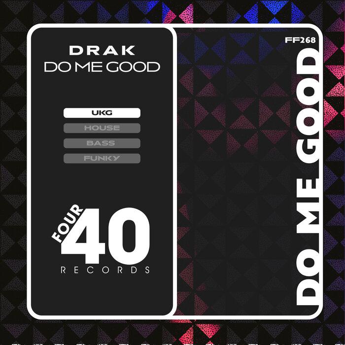 Drak - Do Me Good