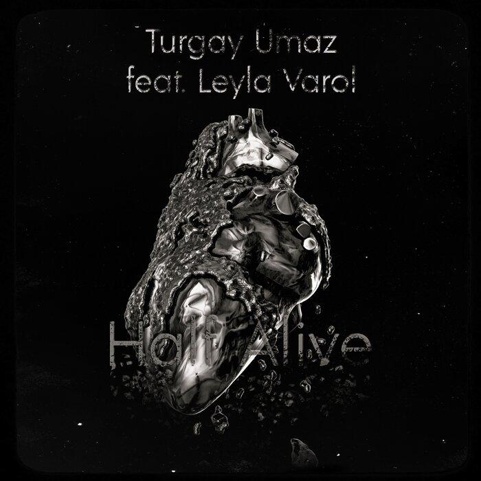 TURGAY UMAZ FEAT LEYLA VAROL - Half Alive