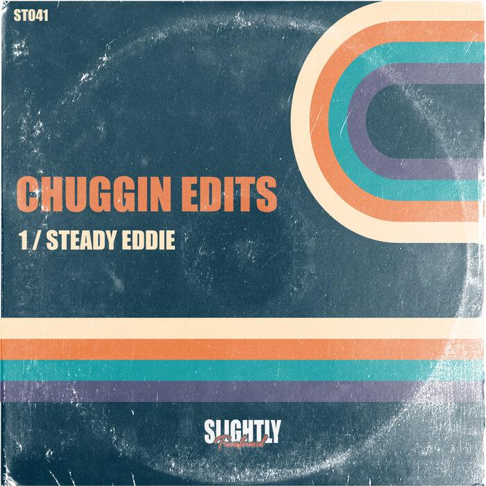 Chuggin Edits - Steady Eddie