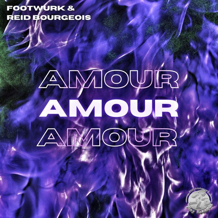 FOOTWURK/Reid Bourgeois - Amour