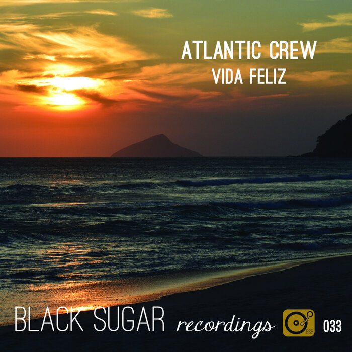 Atlantic Crew - Vida Feliz (Original Mix)