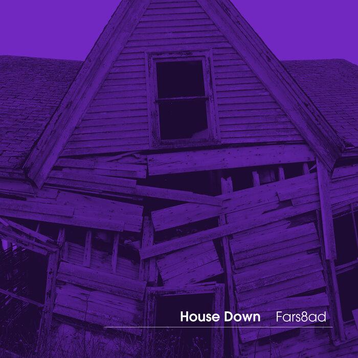 Fars8ad - House Down