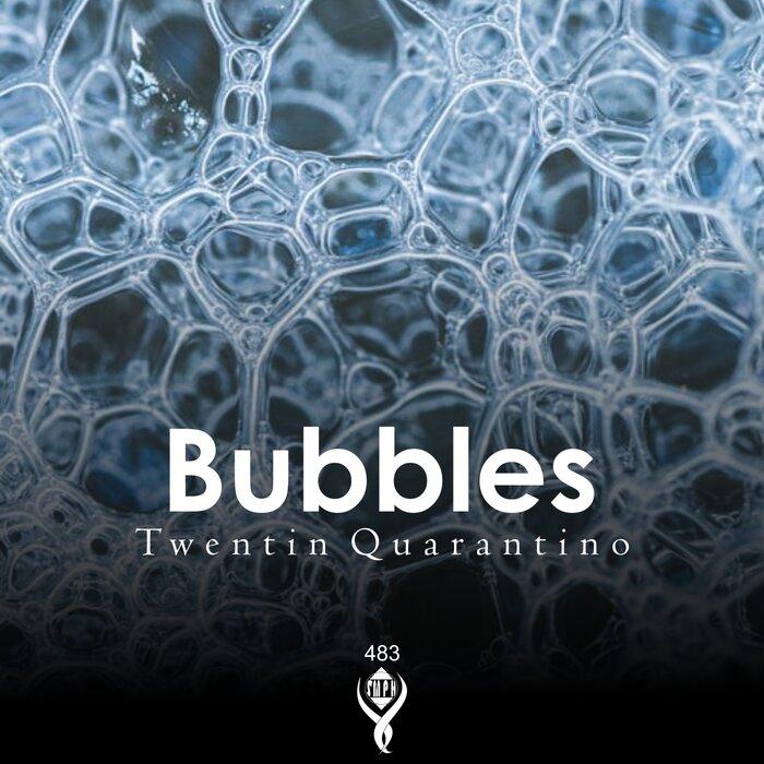 Twentin Quarantino - Bubbles (Original Mix)