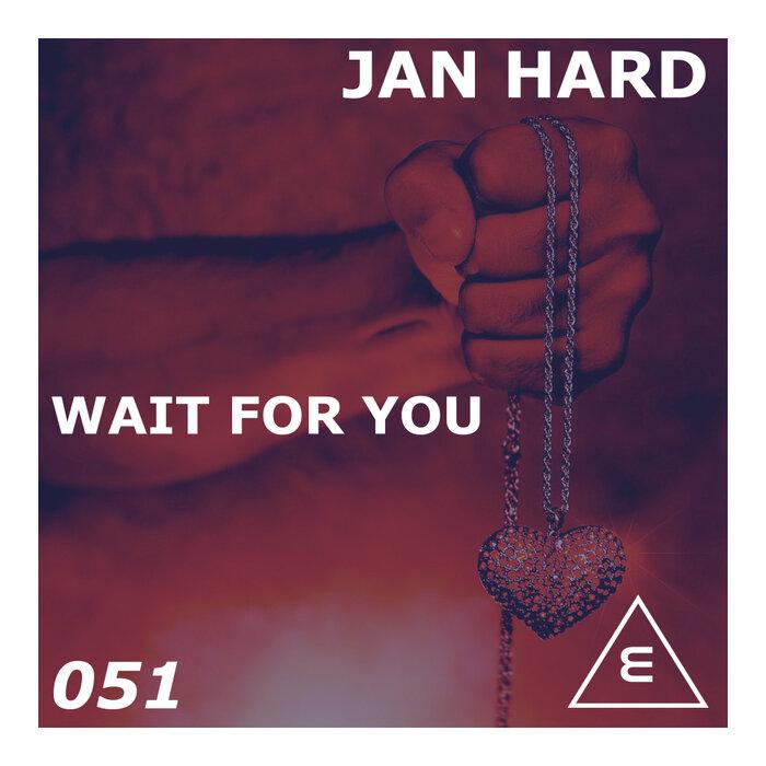 Jan Hard - Wait For You