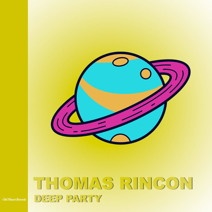 Thomas Rincon - Deep Party
