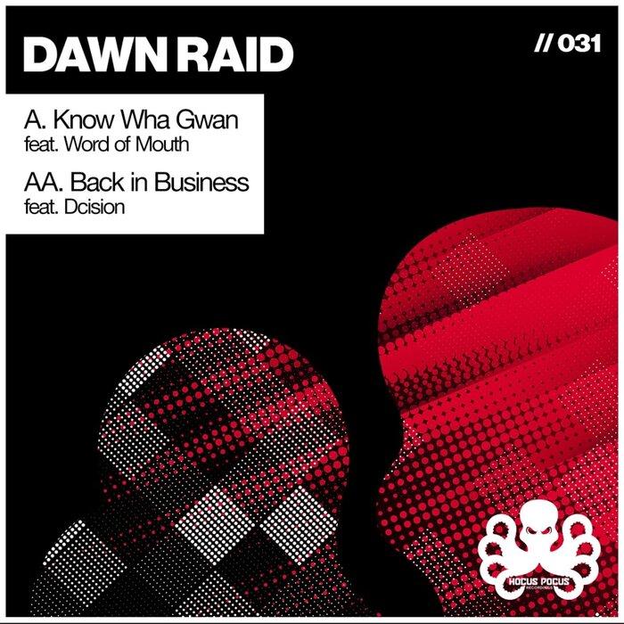 DAWN RAID FEAT WORD OF MOUTH/DCISION - Know Wha Gwan