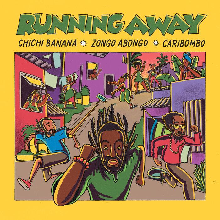 Caribombo/Zongo Abongo/Chichi Banana - Running Away