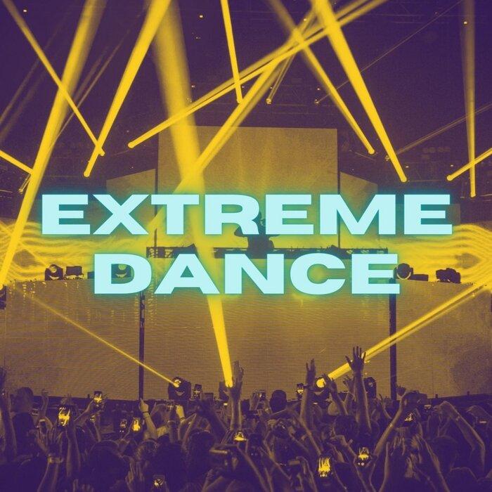 DANCE MUSIC FEAT DANCE MUSIC - Extreme Dance