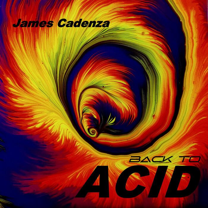 James Cadenza - Back To Acid