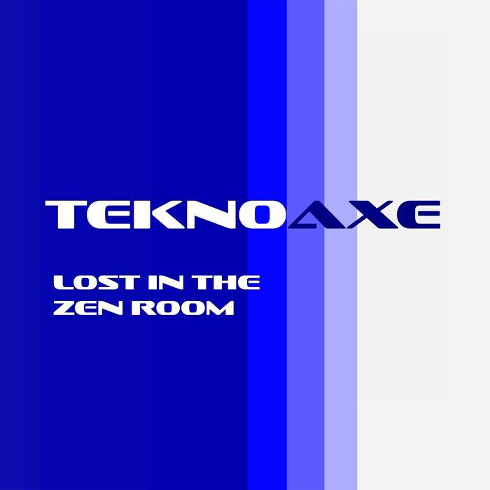 TeknoAXE - Lost In The Zen Room