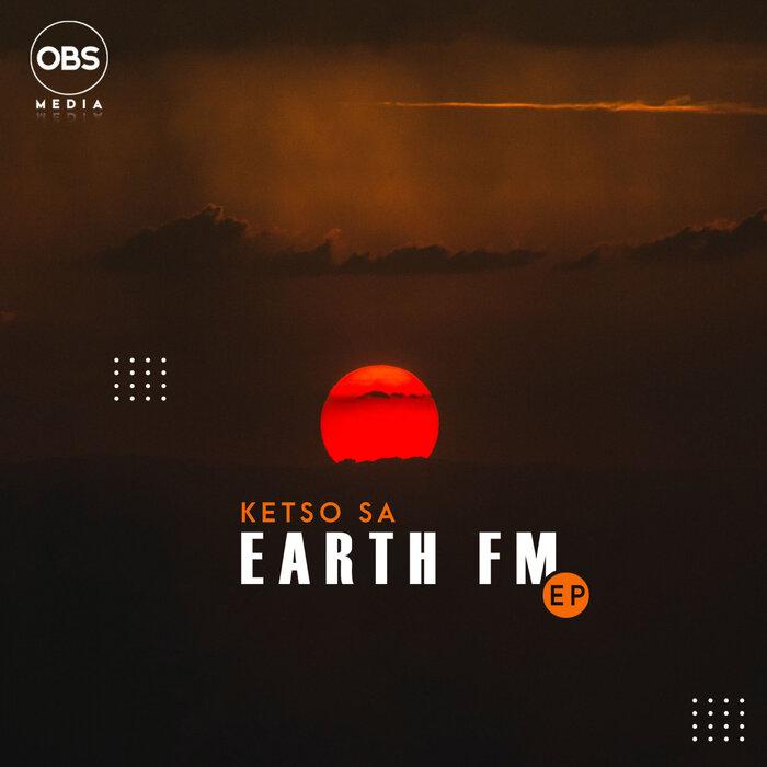 Ketso SA – Earth FM EP [OBS Media]