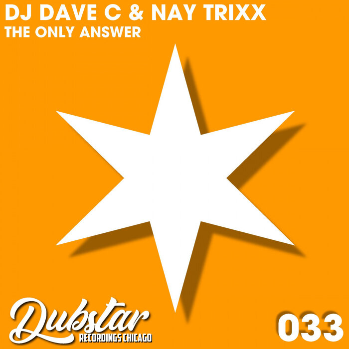 DJ Dave C/Nay Trixx - The Only Answer