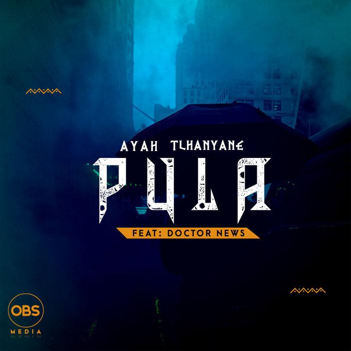 Ayah Tlhanyane feat DoctorNews - Pula