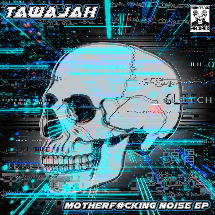 Download Tawajah - MotherFucking Noise EP mp3