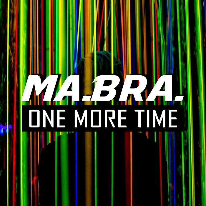 Ma.Bra. - One More Time (Ma.Bra. Mix)
