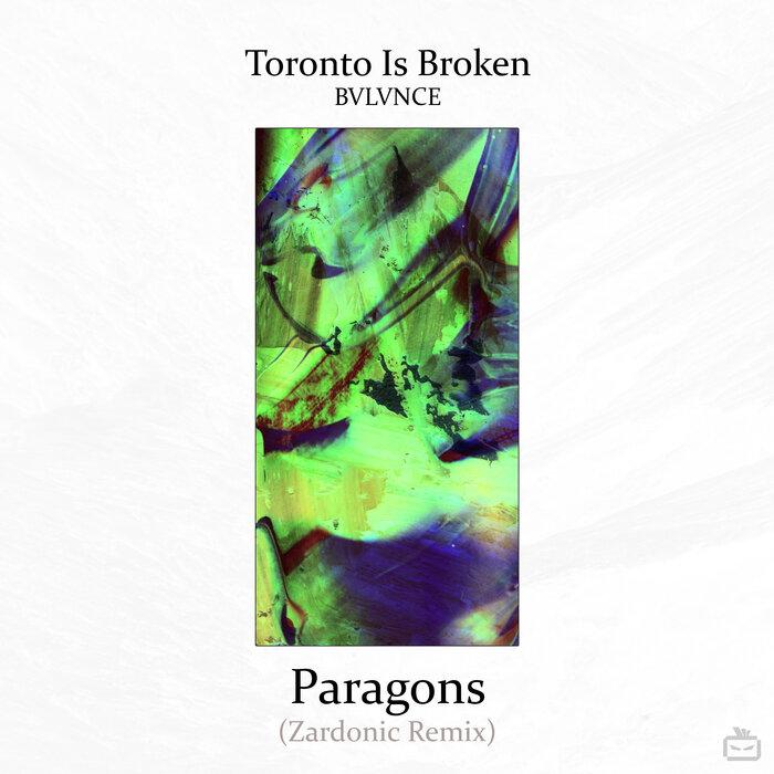 Download Toronto Is Broken - Paragons (Zardonic Remix) mp3