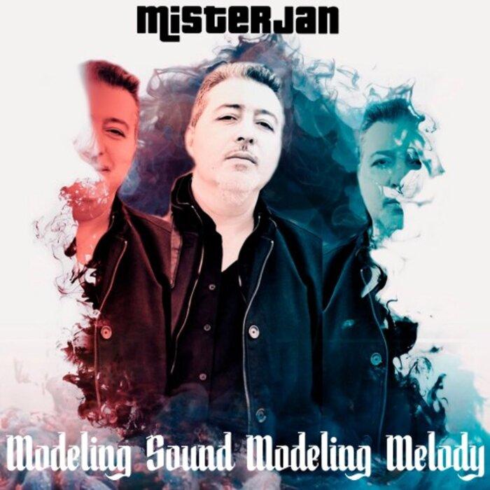 Download MisterJan - Modeling Sound Modeling Melody mp3