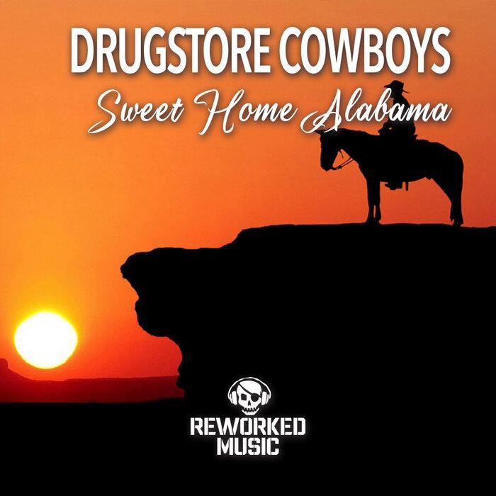 Drugstore Cowboys - Sweet Home Alabama
