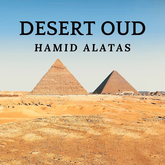 Hamid Alatas - Desert Oud