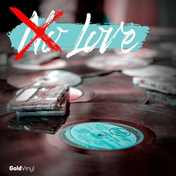 Goldvinyl - No Love