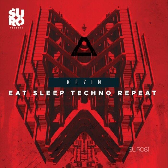 Ke7in - Eat Sleep Techno Repeat