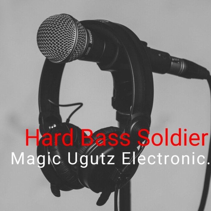 Magic Ugutz Electronic. - Hard Bass Soldier