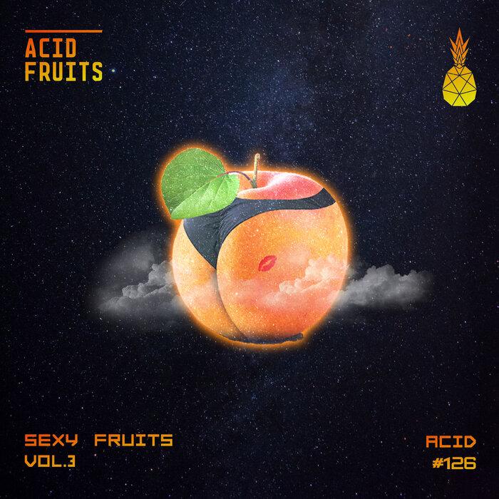 VARIOUS - Sexy Fruits Vol 3