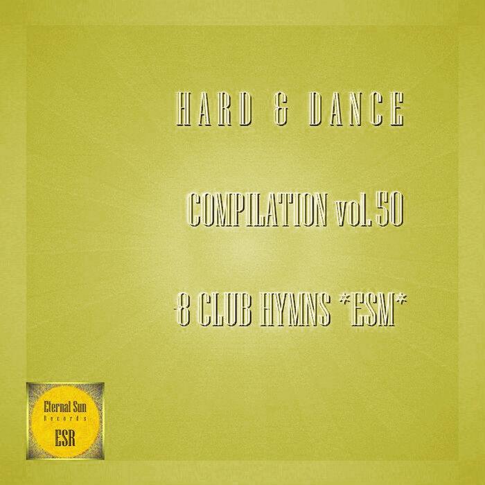 Various - Hard & Dance Compilation, Vol 50 - 8 Club Hymns ESM