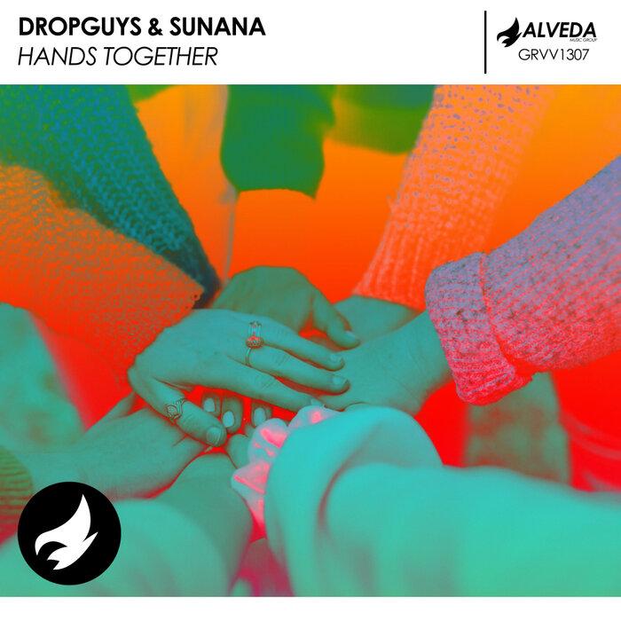 Dropguys/SUNANA - Hands Together