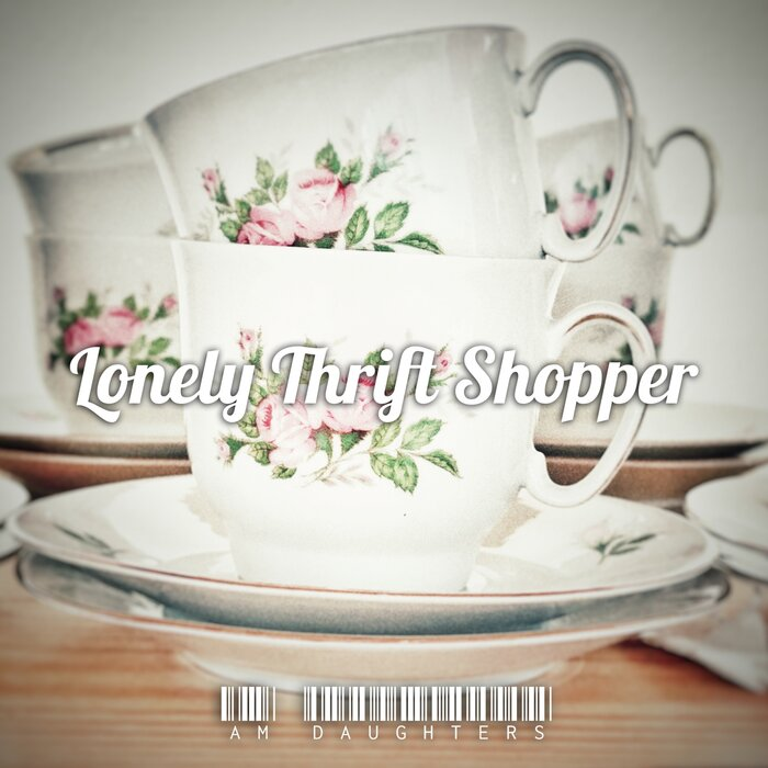 Lonely Thrift Shopper - Am Daughters