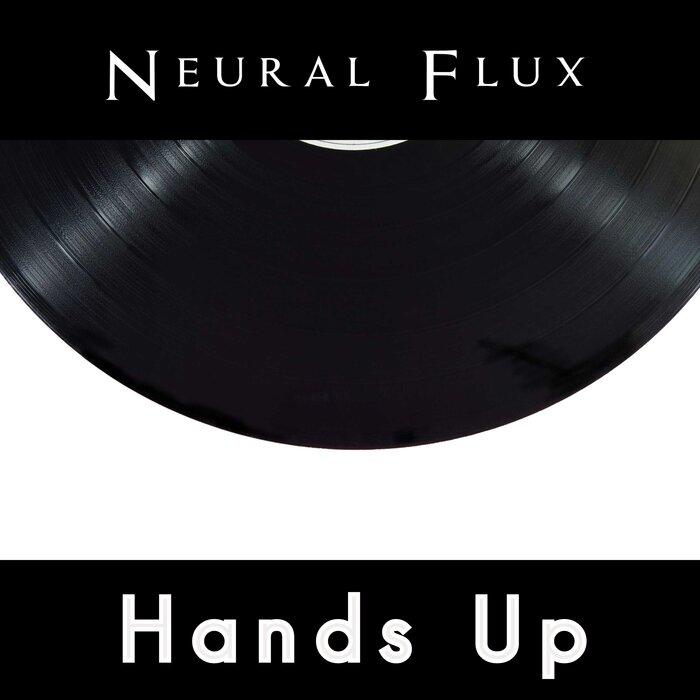 Neural Flux - Hands Up