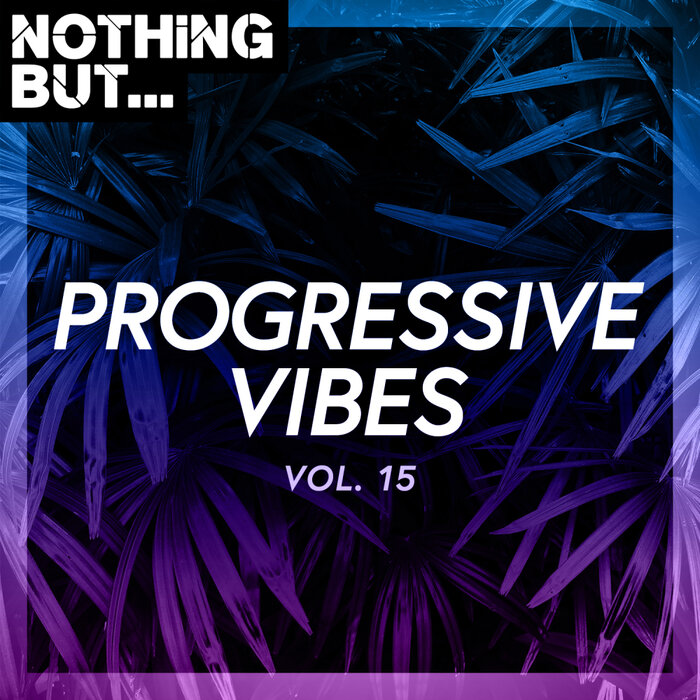 Various - Nothing But... Progressive Vibes, Vol 15
