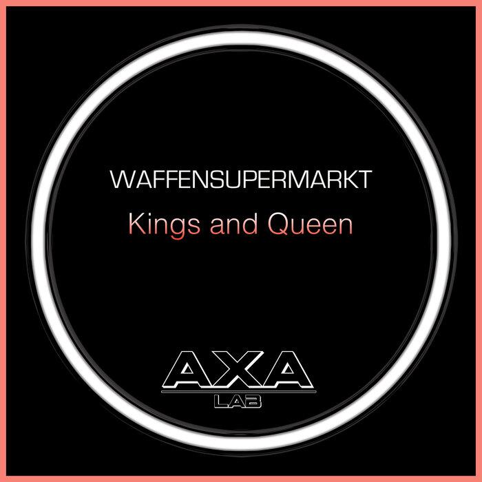 Waffensupermarkt - Kings And Queen