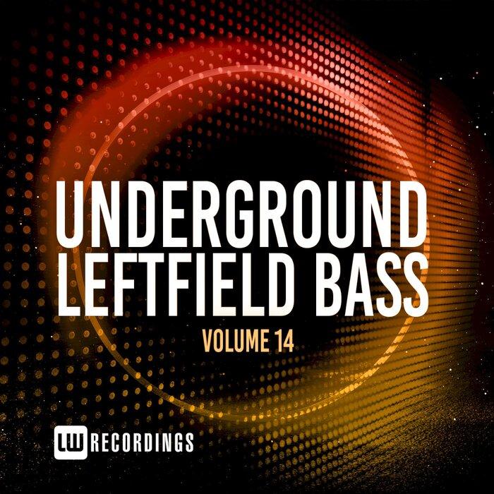 Various - Underground Leftfield Bass, Vol 14